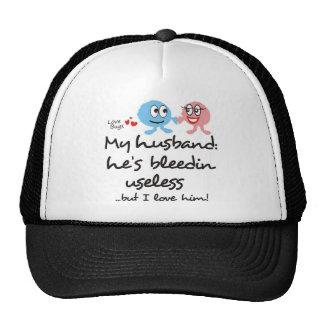 My Husband: He's Bleedin Useless Cap