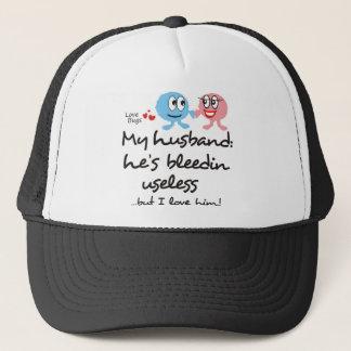 My Husband: He's Bleedin Useless Trucker Hat