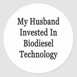 My Husband Invested In Biodiesel Technology Sticker
