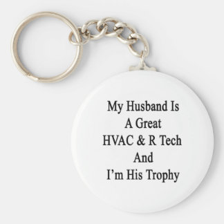 My Husband Is A Great HVAC R Tech And I'm His Trop Keychain