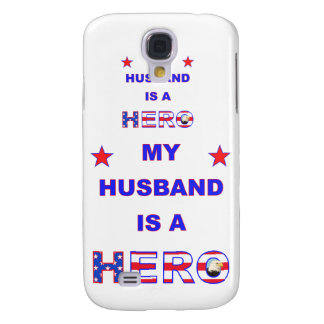 My Husband Is A Hero Samsung Galaxy S4 Cover