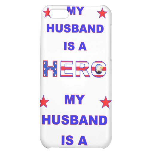 My Husband Is A Hero iPhone 5C Cases