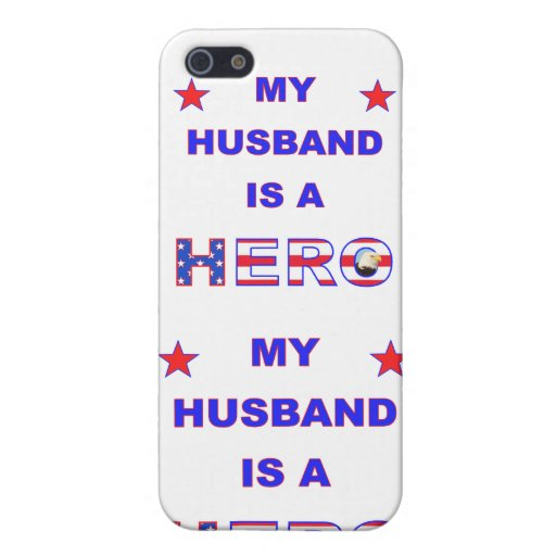 My Husband Is A Hero Case For iPhone 5