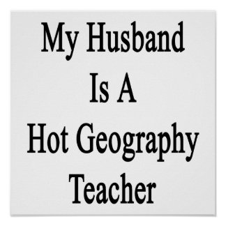 My Husband Is A Hot Geography Teacher Poster