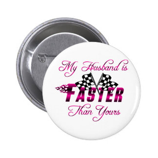 My Husband Is Faster Than Yours Button