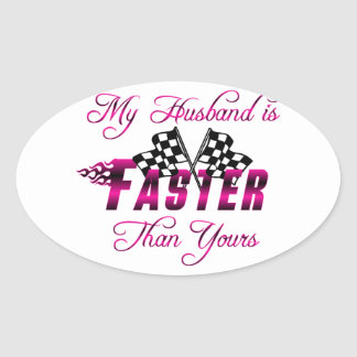 My Husband Is Faster Than Yours Oval Sticker