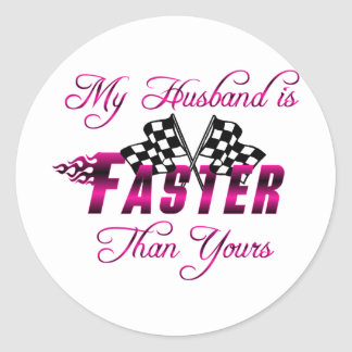 My Husband Is Faster Than Yours Stickers