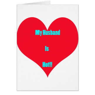My Husband Is Hot Greeting Card