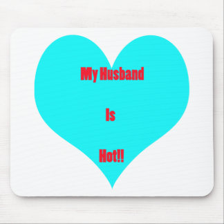My Husband Is Hot Mouse Pad