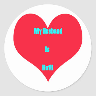 My Husband Is Hot Round Sticker