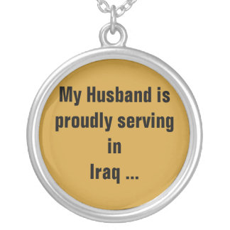 My Husband is proudly serving in Iraq ... Round Pendant Necklace