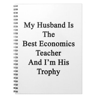 My Husband Is The Best Economics Teacher And I'm H Spiral Note Book