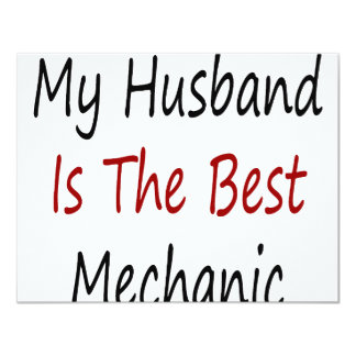 "My Husband Is The Best Mechanic 4.25"" X 5.5"" Invitation Card"