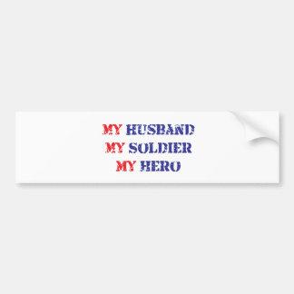 My husband, my soldier, my hero bumper stickers