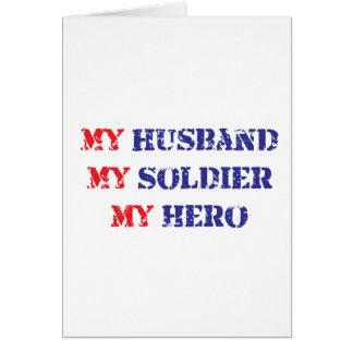 My husband, my soldier, my hero greeting card