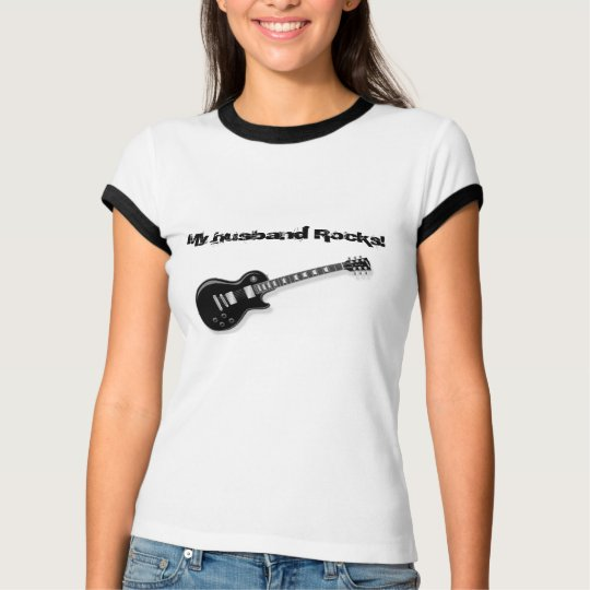 My husband rocks t-shirt