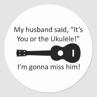 My Husband Said... Classic Round Sticker