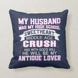 My Husband Was My High School Sweetheart Cushion