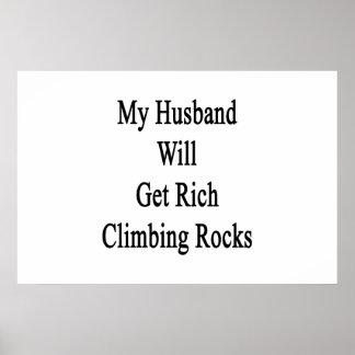 My Husband Will Get Rich Climbing Rocks Poster