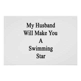 My Husband Will Make You A Swimming Star Poster