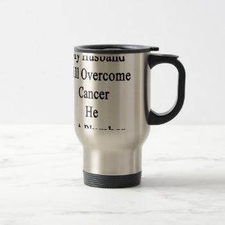 My Husband Will Overcome Cancer He Is A Plumber Coffee Mugs