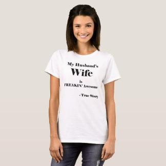 My Husband's Wife is Freekin' Awesome T-Shirt