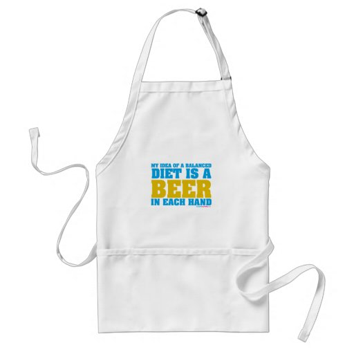 My Idea Of A Balanced Diet Is A Beer Aprons