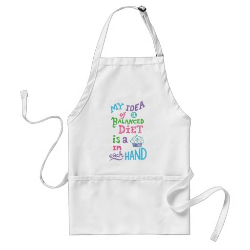 My idea of a balanced diet is a cupcake in each ha aprons