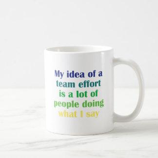 My Idea of a Team Effort Mugs