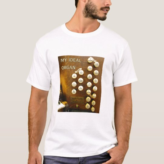 My ideal organ Tee shirt