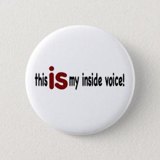 My Inside Voice 6 Cm Round Badge