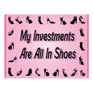 My Investments Are All In Shoes Postcard