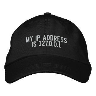 My IP address is 127 0 0 1 Embroidered Baseball Caps