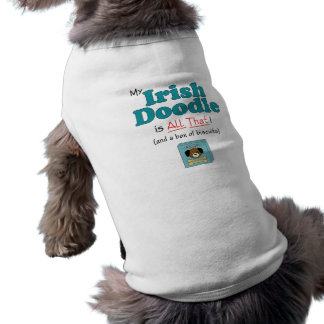 My Irish Doodle is All That Pet T Shirt