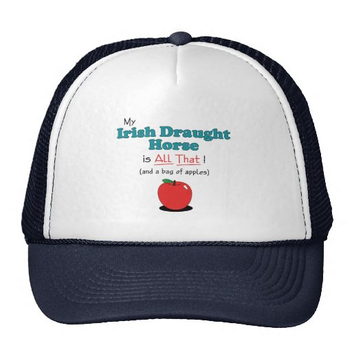 My Irish Draught Horse is All That! Funny Horse Mesh Hats
