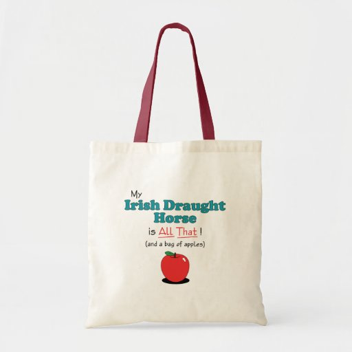 My Irish Draught Horse is All That! Funny Horse Canvas Bag