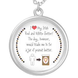 My Irish Red and White Setter Loves Peanut Butter Round Pendant Necklace