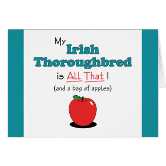 My Irish Thoroughbred is All That! Funny Horse Greeting Card