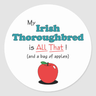 My Irish Thoroughbred is All That! Funny Horse Stickers