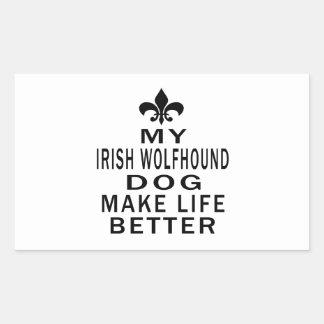 My Irish Wolfhound Dog Make Life Better Rectangular Stickers