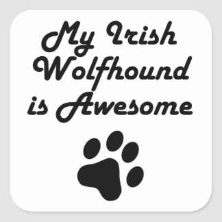 My Irish Wolfhound Is Awesome Square Stickers