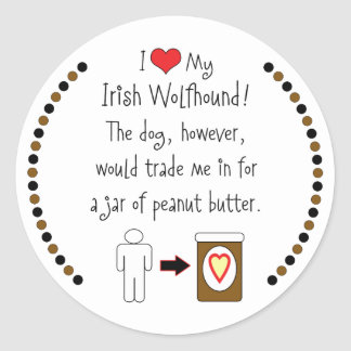 My Irish Wolfhound Loves Peanut Butter Classic Round Sticker