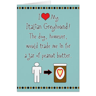 My Italian Greyhound Loves Peanut Butter Greeting Card