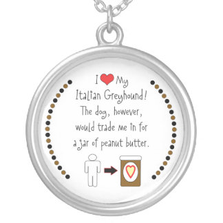 My Italian Greyhound Loves Peanut Butter Round Pendant Necklace