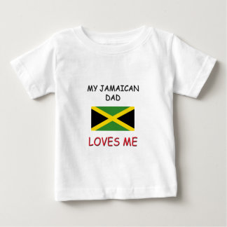 My JAMAICAN DAD Loves Me Baby T-Shirt