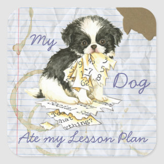My Japanese Chin Ate my Lesson Plan Square Sticker