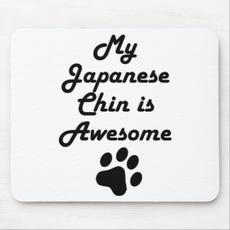 My Japanese Chin Is Awesome Mouse Pads