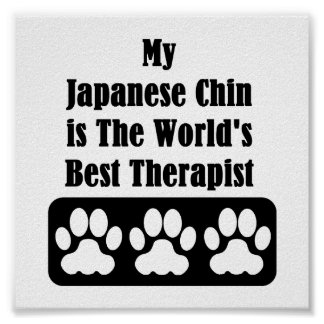 My Japanese Chin is The World's Best Therapist Poster