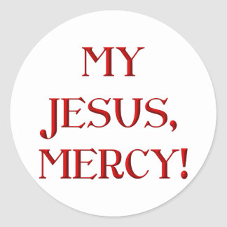 My Jesus, Mercy! Round Sticker