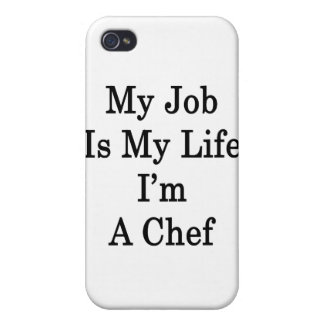 My Job Is My Life I'm A Chef iPhone 4/4S Cases